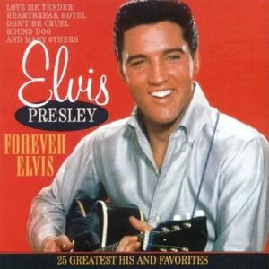 Forever Elvis - CD Audio di Elvis Presley
