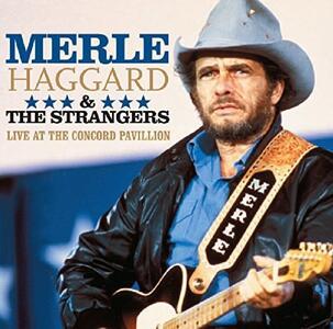 Live At Concord Pavillion - CD Audio di Merle Haggard