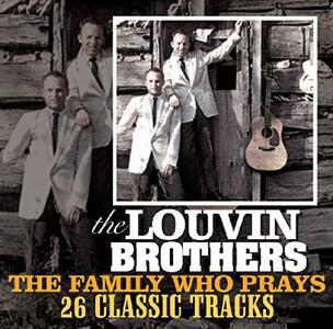 Family Who Prays - CD Audio di Louvin Brothers