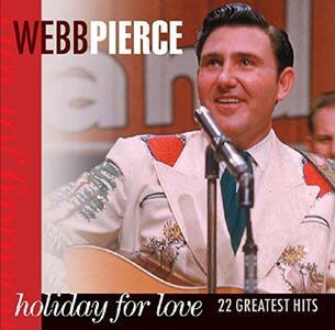 Holiday for Love - CD Audio di Webb Pierce