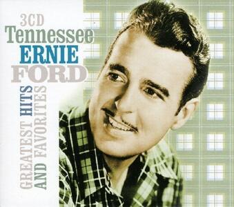 Greatest Hits and Favorites - CD Audio di Tennessee Ernie Ford