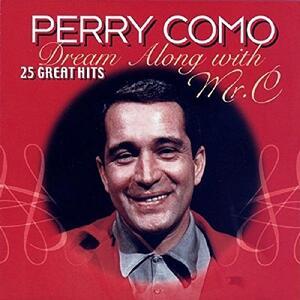 Dream Along with Mr. C - CD Audio di Perry Como