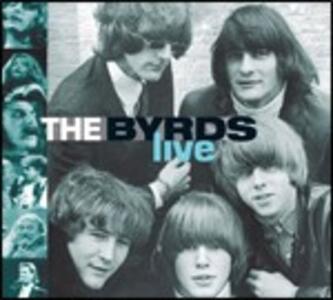 Live - CD Audio di Byrds