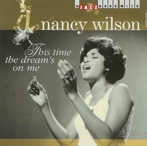 This Time the Dream's on - CD Audio di Nancy Wilson