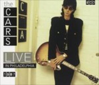 Live in Philadelphia 1987 - CD Audio di Cars