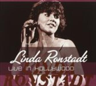Live in Hollywood - CD Audio di Linda Ronstadt