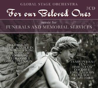 For Our Beloved Ones (Colonna Sonora) - CD Audio di Global Stage Orchestra