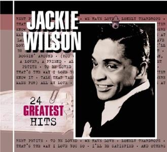 24 Greatest Hits - CD Audio di Jackie Wilson