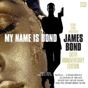 My Name Is Bond, James Bond (Colonna Sonora) - CD Audio di Global Stage Orchestra