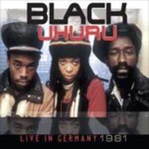 Live in Germany 1981 - CD Audio di Black Uhuru