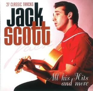 All His Hits and More - CD Audio di Jack Scott