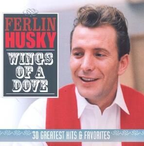 Wings of a Dove - CD Audio di Ferlin Husky