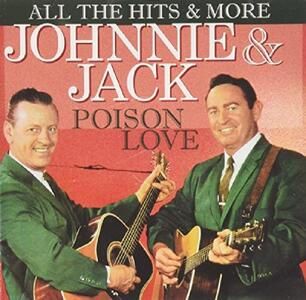 Poison Love - CD Audio di Johnnie & Jack