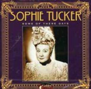 Some of These Days - CD Audio di Sophie Tucker