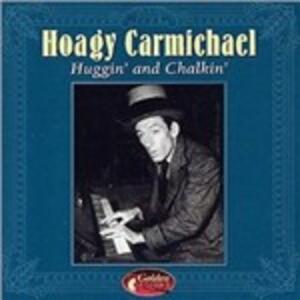 Huggin and Chalkin - CD Audio di Hoagy Carmichael