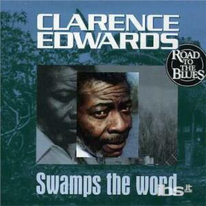 Swamps the Word - CD Audio di Clarence Edwards