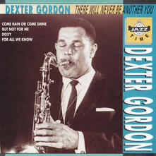 There Will Never Be Another You - CD Audio di Dexter Gordon