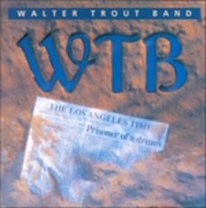 Prisoner of a Dream - CD Audio di Walter Trout (Band)