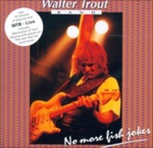 Live. No More Fish Jokes - CD Audio di Walter Trout (Band)