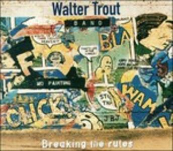 Breaking the Rules - CD Audio di Walter Trout