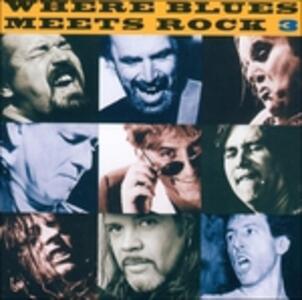 Where Blues Meets Rock 3 - CD Audio