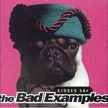 Kisses 50 Cents - CD Audio di Bad Examples