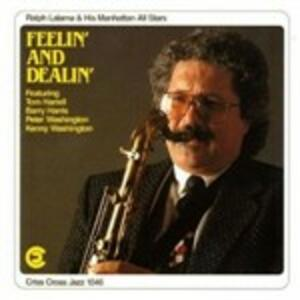 Feelin' and Dealin' - CD Audio di Ralph Lalama