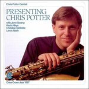 Presenting Chris Potter - CD Audio di Chris Potter
