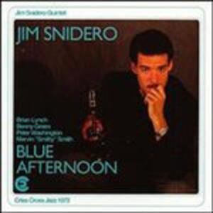 Blue Afternoon - CD Audio di Jim Snidero