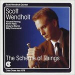 Scheme of Things - CD Audio di Scott Wendholt