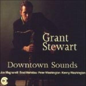 Downtown Sounds - CD Audio di Grant Stewart