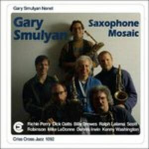 Saxophone Mosaic - CD Audio di Gary Smulyan