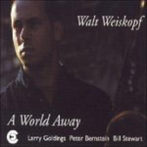 A World Away - CD Audio di Walt Weiskopf
