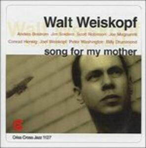 Song for My Mother - CD Audio di Walt Weiskopf