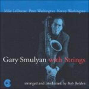 With Strings - CD Audio di Gary Smulyan