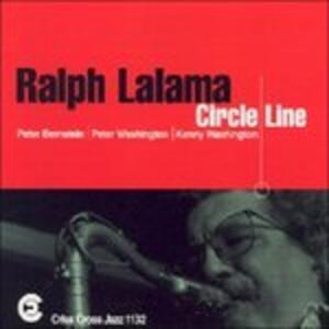 Circle Line - CD Audio di Ralph Lalama