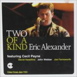 Two of a Kind - CD Audio di Eric Alexander
