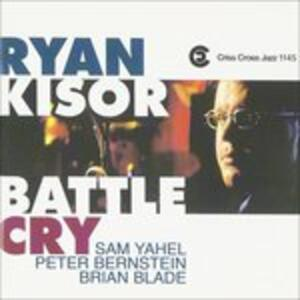 Battle Cry - CD Audio di Ryan Kisor