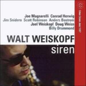 Siren - CD Audio di Walt Weiskopf