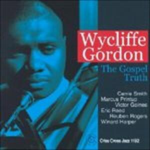The Gospel Truth - CD Audio di Wycliffe Gordon