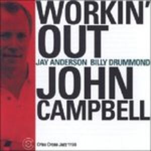 Workin' Out - CD Audio di John Campbell
