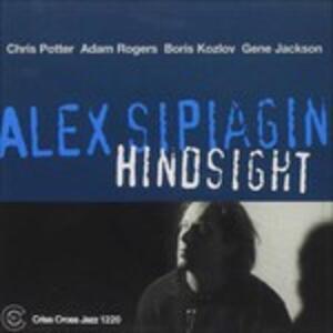 Hindsight - CD Audio di Alex Sipiagin