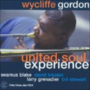 United Soul Experience - CD Audio di Wycliffe Gordon