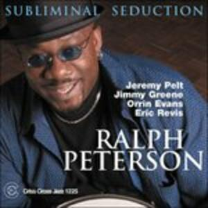 Subliminal Seduction - CD Audio di Ralph Peterson
