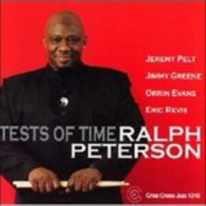 Tests of Time - CD Audio di Ralph Peterson