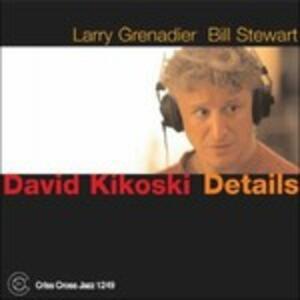 Details - CD Audio di David Kikoski