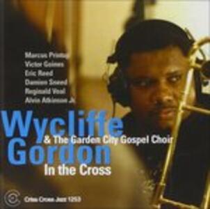 In the Cross - CD Audio di Wycliffe Gordon