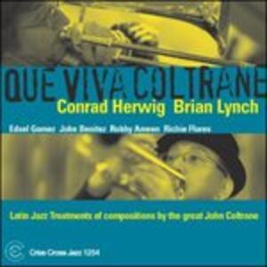 Que Viva Coltrane - CD Audio di Conrad Herwig,Brian Lynch