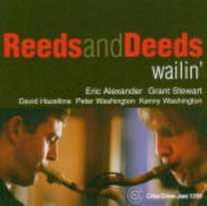 Wailin' - CD Audio di Reeds and Deeds