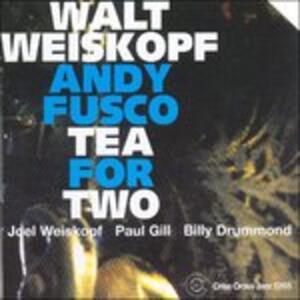 Tea for Two - CD Audio di Walt Weiskopf,Andy Fusco